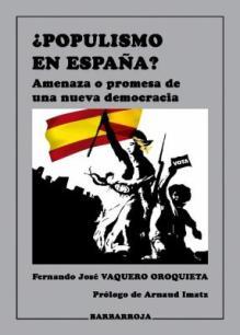 VAQUERO ORQUIETA POPULISMO EN ESPAÑA BARBARROJA