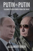 DUGIN ALEXANDER PUTIN VS PUTIN Arktos Media